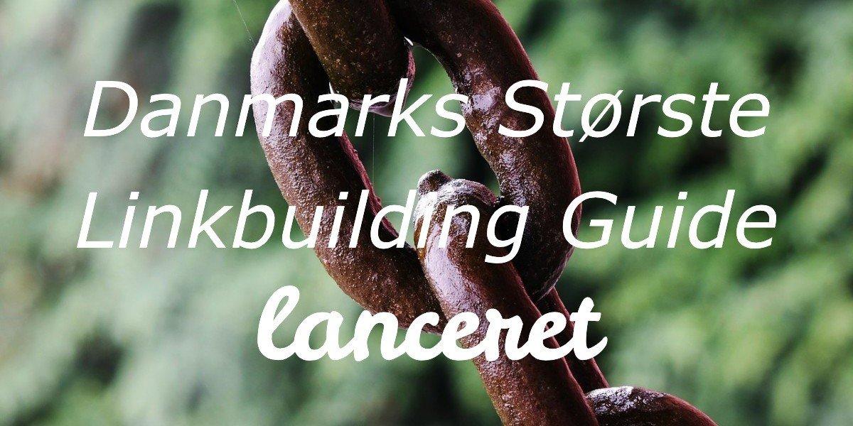 Danmarks største linkbuilding guide lanceret
