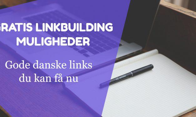 Gratis Linkbuilding Muligheder – 64 gode danske links du kan få nu